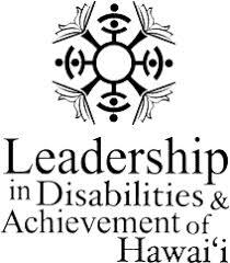 Leadership in Disabilities & Achievement of Hawai'i (LDAH)